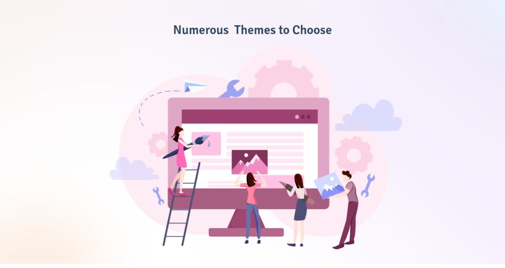 Numerous Themes to Choose